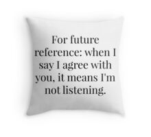 Elementary Conversation Quote Throw Pillow