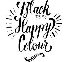 Black is my Happy Colour Photographic Print