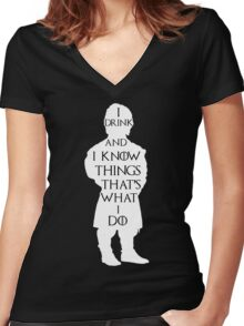 Tyrion Lannister I drink and I know things - Game of Thrones Women's Fitted V-Neck T-Shirt
