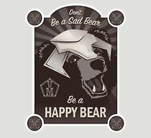 Propaganda Poster: Don't Be a Sad Bear! Unisex T-Shirt