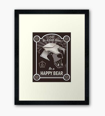 Propaganda Poster: Don't Be a Sad Bear! Framed Print