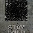 Stay Wild .13 by Alex Preiss