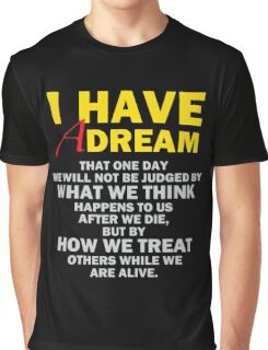 I have a dream Graphic T-Shirt