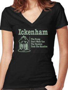 Ickenham the pump don't works cos the vandals took the handles Women's Fitted V-Neck T-Shirt