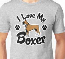 I Love My Boxer Dog Tee Shirt Unisex T-Shirt