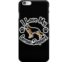 I Love My German Shepherd Tee Shirt iPhone Case/Skin