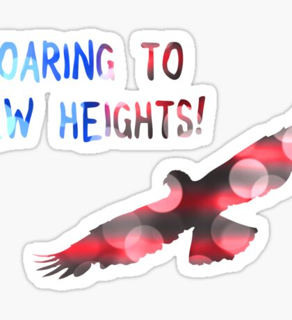 SOARING TO NEW HEIGHTS Sticker
