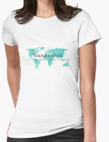 Wanderlust (n) Teal Watercolor World Map Womens Fitted T-Shirt
