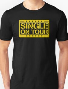 Single on tour Unisex T-Shirt