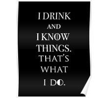 I Drink And Know Things. Poster