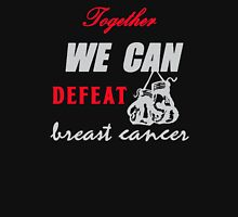We can defeat breast cancer Unisex T-Shirt