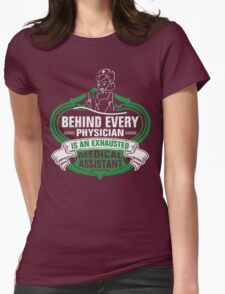 Behind Every Physician Exhausted Medical Assistant Tshirt T-Shirt