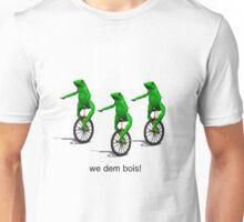 we dem bois! Unisex T-Shirt