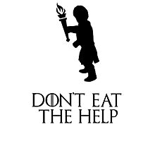 Game of thrones Tyrion Lannister Dont eat the help Photographic Print