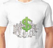 the worship of dollar Unisex T-Shirt