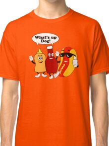 What's Up Dog Classic T-Shirt