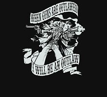 When guns are outlawed Unisex T-Shirt
