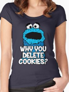 Why You Delete Cookies Women's Fitted Scoop T-Shirt
