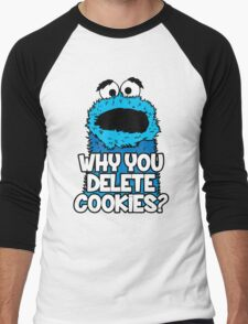 Why You Delete Cookies Men's Baseball ¾ T-Shirt