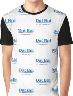 Dat Boi For President Graphic T-Shirt