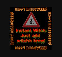 Instant Witch Unisex T-Shirt