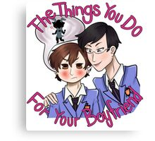 The Things You Do For Your Boyfriend Canvas Print