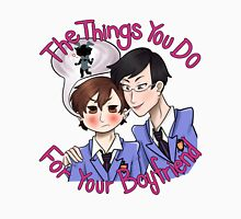 The Things You Do For Your Boyfriend Unisex T-Shirt