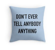 Don't Tell Throw Pillow