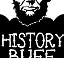Funny History Buff Sticker