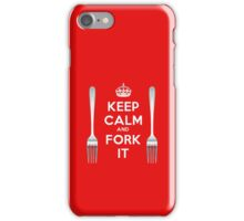 Keep Calm and Fork It! iPhone Case/Skin