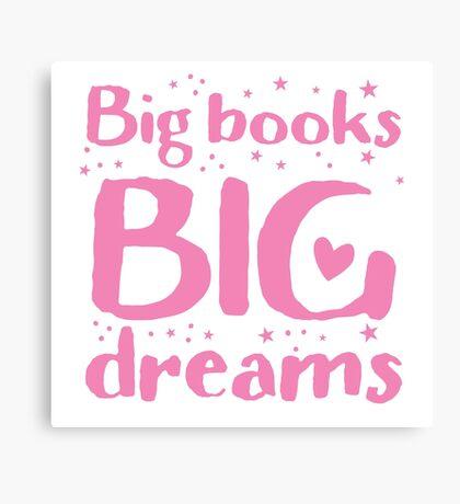 Big books big dreams! Canvas Print