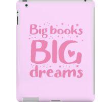 Big books big dreams! iPad Case/Skin