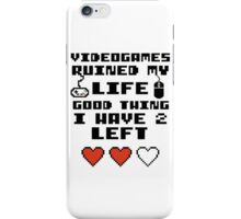 Videogames ruined my life iPhone Case/Skin