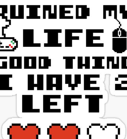 Videogames ruined my life Sticker