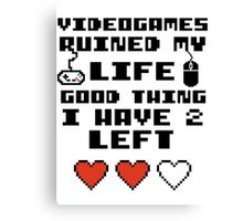 Videogames ruined my life Canvas Print