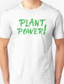 PLANT POWER! Unisex T-Shirt