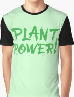 PLANT POWER! Graphic T-Shirt