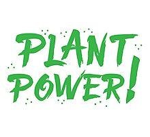 PLANT POWER! Photographic Print