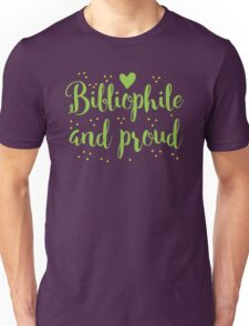 bibliophile and proud Unisex T-Shirt