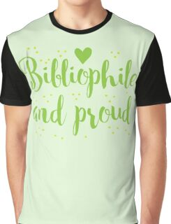 bibliophile and proud Graphic T-Shirt