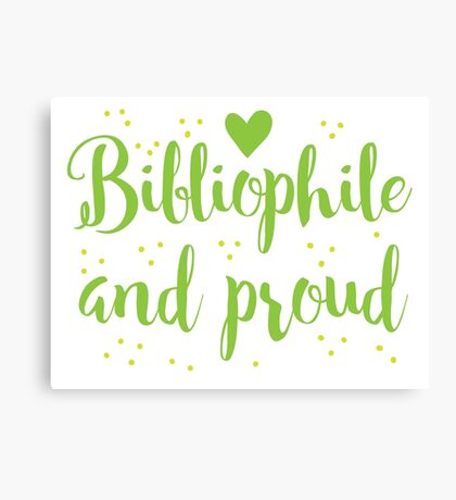 bibliophile and proud Canvas Print
