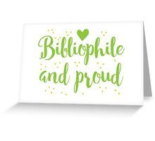 bibliophile and proud Greeting Card