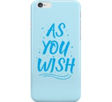 As you wish FROZEN (blue hipster magic quote) iPhone Case/Skin