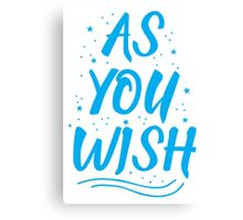 As you wish FROZEN (blue hipster magic quote) Canvas Print