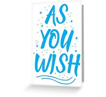 As you wish FROZEN (blue hipster magic quote) Greeting Card