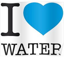 I ♥ WATER Poster