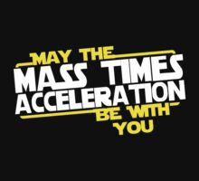 May the Mass times Acceleration be with you One Piece - Short Sleeve