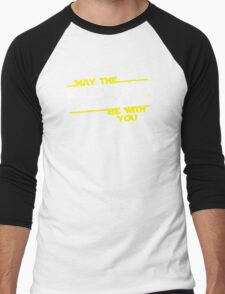 May the Mass times Acceleration be with you Men's Baseball ¾ T-Shirt