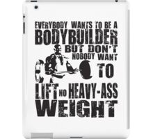 Everybody Wants To Be A Bodybuilder (Ronnie Coleman Curl) iPad Case/Skin