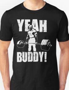 YEAH BUDDY (Ronnie Coleman) Unisex T-Shirt